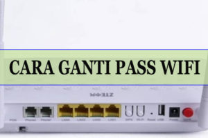 Cara Ganti Password Wifi ZTE Dan First Media